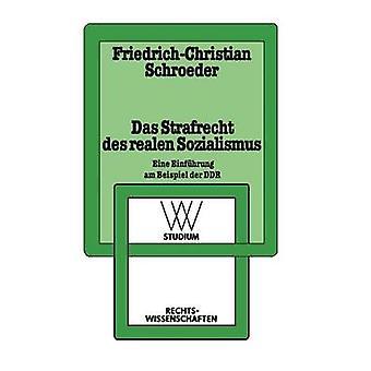 Das Strafrecht Des Realen Sozialismus Eine Einfuhrung Am Beispiel Der Ddr by Schroeder & FriedrichChris