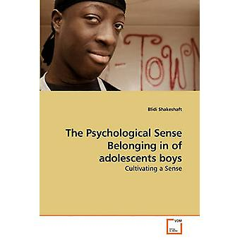 The Psychological Sense Belonging in of             adolescents boys by Shakeshaft & Blidi