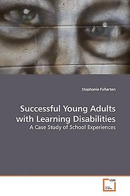 Succesful Young Adults with Learning Disabilicravates by Fullarton & Stephanie