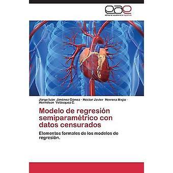 Modelo de Regresion Semiparametrico Con Datos Censurados par Jimenez Gomez Jorge Ivan