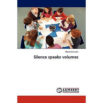 Silence Speaks Volumes by Jeurissen & Maree