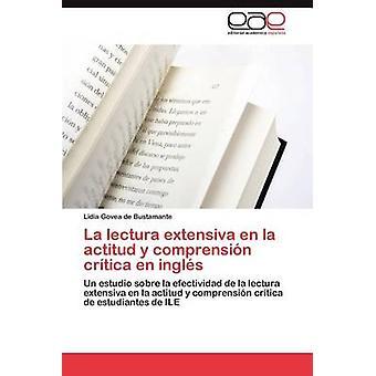 La Lectura Extensiva En La Actitud y Comprension Critica En Ingles by Govea De Bustamante & Lidia