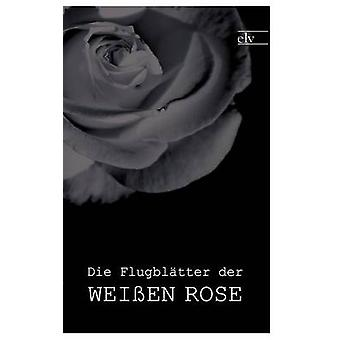 Die Flugbltter der Weien Rose by Die Weie Rose