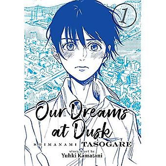 Our Dreams at Dusk: Shimanami Tasogare Vol. 1 (Shimanami Tasogare)