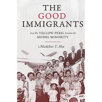 The Good Immigrants - How the Yellow Peril Became the Model Minority b