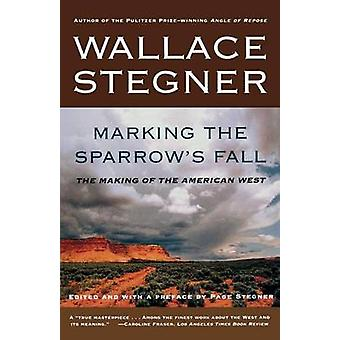 Marking the Sparrows Fall by Wallace Stegner - 9780805062960 Book