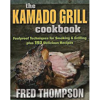 Das Kamado Grill Kochbuch-Folienschutztechniken zum Rauchen & Grillin