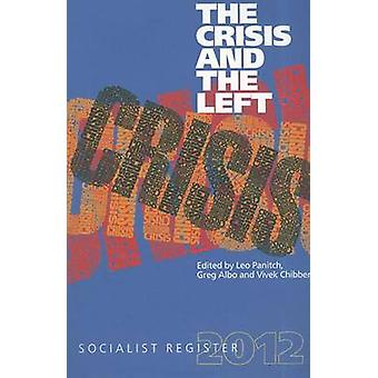 The Crisis and the Left - Socialist Register 2012 by Leo Panitch - Gre