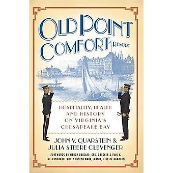 Old Point Comfort Resort - Hospitality - Health and History on Virgini