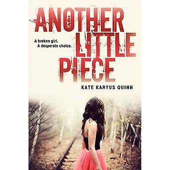 Another Little Piece by Kate Karyus Quinn - 9780062135933 Book