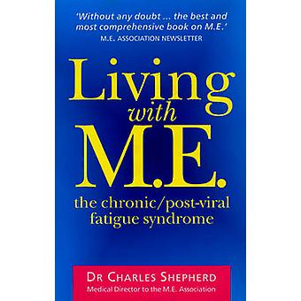 Living with M.E. by Charles Shepherd