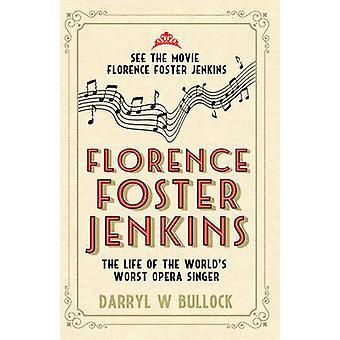 Florence Foster Jenkins by Darryl W. Bullock