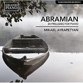 Abramian/Mikael Ayrapetyan - 24 Præludier for Pno [CD] USA importerer