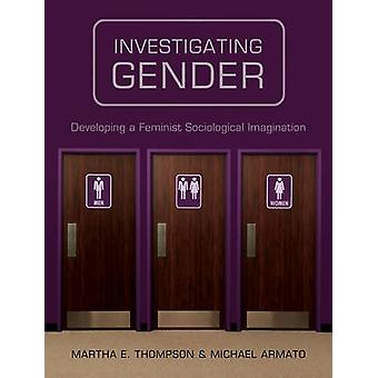 Investigating Gender by Martha E. Thompson - Michael Armato - 9780745