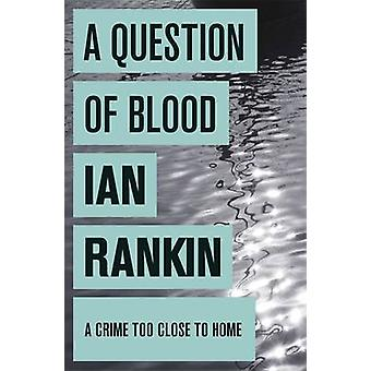 A Question of Blood by Ian Rankin - 9780752883663 Book