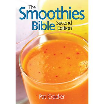 The Smoothies Bible (2nd) by Pat Crocker - 9780778802419 Book