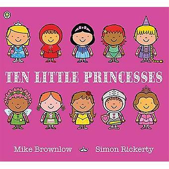 Dziesięciu małych księżniczek przez Mike Brownlow - Simon Rickerty - 97814083301