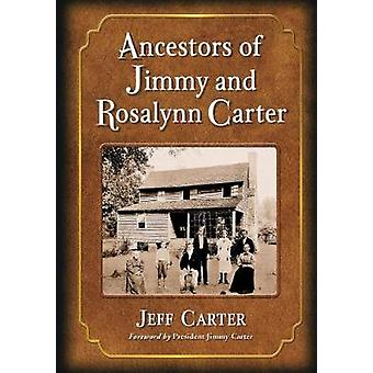 Ancestors of Jimmy and Rosalynn Carter by Jeff Carter - 9781476672298