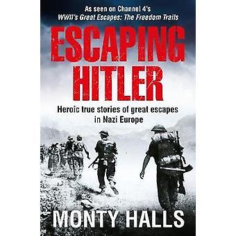 エスケープのヒトラー ・ ナチスのヨーロッパの偉大なエスケープの英雄の真の物語