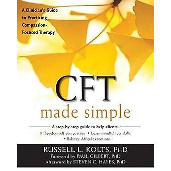 CFT Made Simple - Guide du clinicien à la pratique axée sur la Compassion