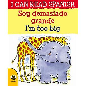 Soy demasiado grande / I'm too big by Soy demasiado grande / I'm too