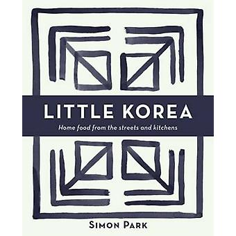 Little Korea - Home food from the streets and kitchens by Billy Law -