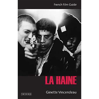 La Haine by Ginette Vincendeau - 9781845111014 Book