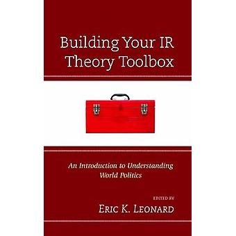 International Relations Theory by Eric K. Leonard - 9780742567429 Book
