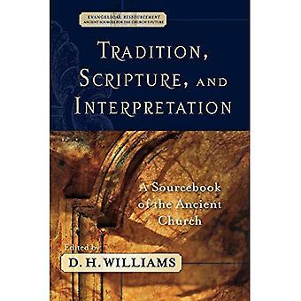 Tradition, l'écriture et l'interprétation: un Sourcebook de l'ancienne église (Ressourcement évangélique: Sources antiques pour la Churchbs)