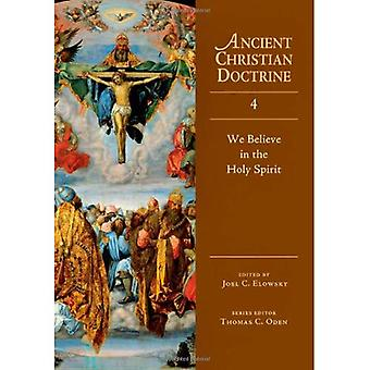 We Believe in the Holy Spirit (Ancient Christian Doctrine)