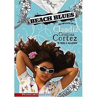 Strand-Blues: Das komplizierte Leben der Claudia Cristina Cortez
