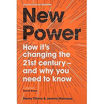 New Power: How It's Changing�The 21st Century - And Why You�Need To Know
