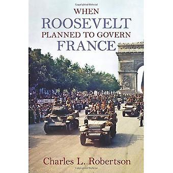 Wenn Roosevelt wollte Frankreich regieren
