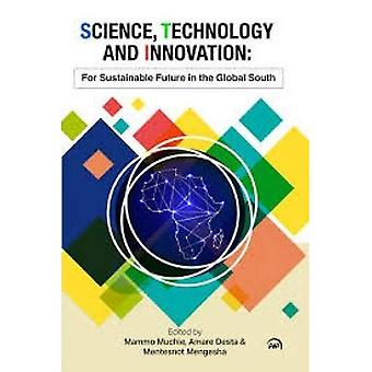 Science, Technology and Innovation: For Sustainable Future in the Global South