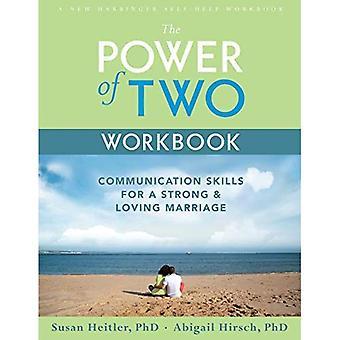 Kracht van twee werkmap: communicatie vaardigheden voor een sterke en liefdevolle huwelijk