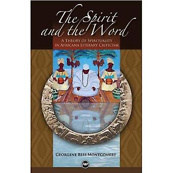 Spirit and the Word, The: A Theory of Spirituality in Africana Literary Criticism