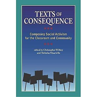Texts of Consequence: Composing Social Activism for the Classroom and Community (Research and Teaching in Rhetoric...