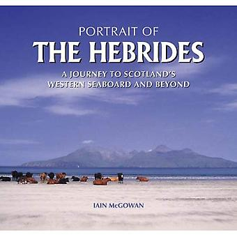 Portrait of the Hebrides: A Journey to Scotland's Western Seaboard and Beyond