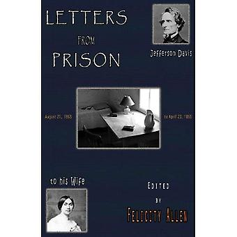 Letters from Prison: Jefferson Davis to his Wife, 1865-1866
