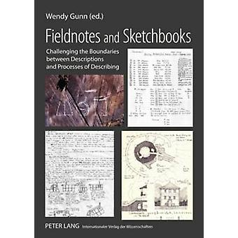 Fieldnotes and Sketchbooks by Wendy Gunn