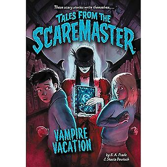Vampire Vacation (Tales From The Scaremaster)