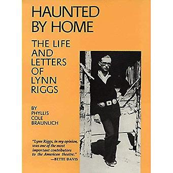 Heimgesucht von Zuhause: das Leben und die Briefe von Lynn Riggs