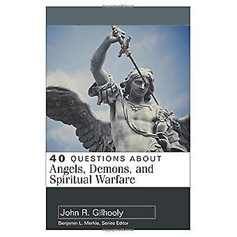 40 frågor om änglar, demoner och andlig krigföring (40 frågor-serien)