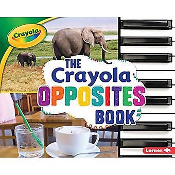 The Crayola (R) Opposites Book (Crayola Concepts)