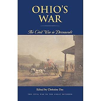Ohio's War: The Civil War in Documents (Civil War in the Great Interior)