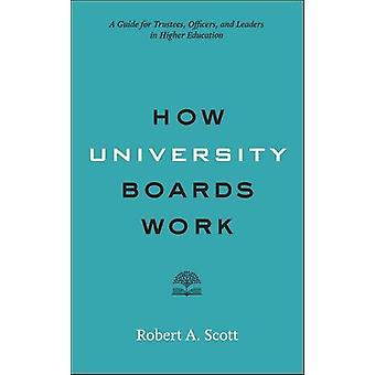 How University Boards Work - A Guide for Trustees - Officers - and Lea