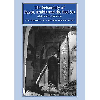 The Seismicity of Egypt Arabia and the Red Sea A Historical Review by Ambraseys & N. N.