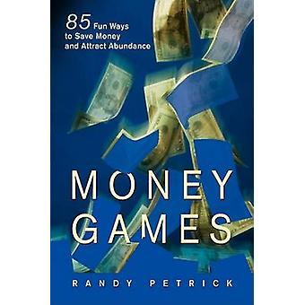 Geld Spiele 85 Spaß Möglichkeiten Geld zu sparen und gewinnen Fülle von Petrick & Randy