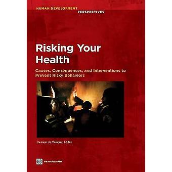 Gevaar voor uw gezondheid oorzaken, gevolgen en interventies ter voorkoming van riskant gedrag door De Walque & Damien