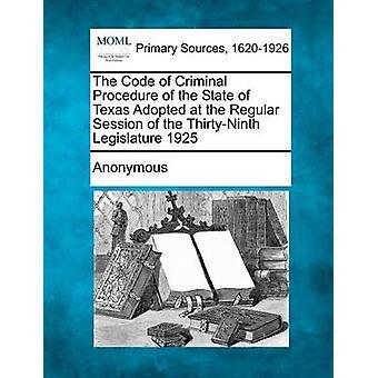 Le Code de procédure pénale de l'état du Texas a adopté à la Session ordinaire de la trente-neuvième législature 1925 par anonyme